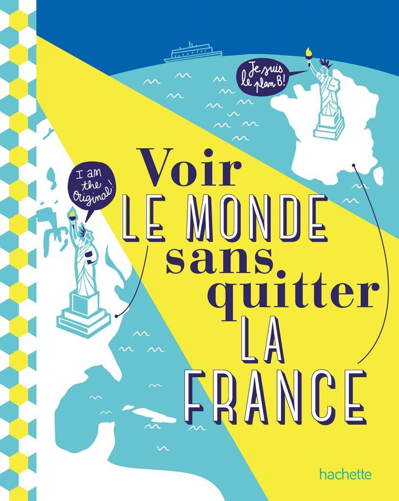Couverture livre voir le monde sans quitter la France